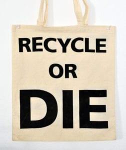 """Baumwolltasche mit Text """"recycle or die"""""""